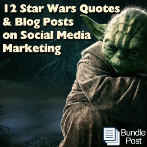 12 star wars quotes and social media blog posts